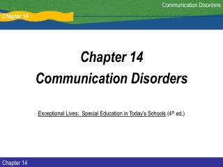 Chapter 14 Communication Disorders  Exceptional Lives:  Special Education in Today s Schools 4th ed.