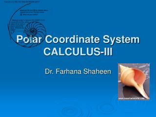 Polar Coordinate System CALCULUS-III