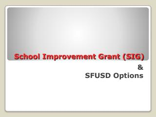 School Improvement Grant SIG