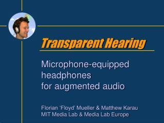 Transparent Hearing
