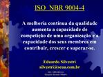 ISO  NBR 9004-4  A melhoria cont nua da qualidade aumenta a capacidade de competi  o de uma organiza  o e a capacidade d