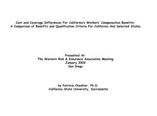 Cost and Coverage Differences For California s Workers  Compensation Benefits: A Comparison of Benefits and Qualificatio