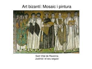 Sant Vital de Ravenna Justini  i el seu seguici