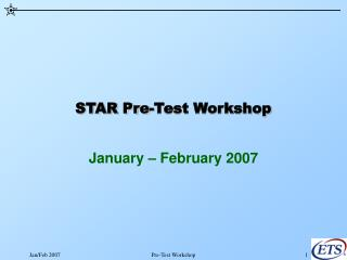 STAR Pre-Test Workshop