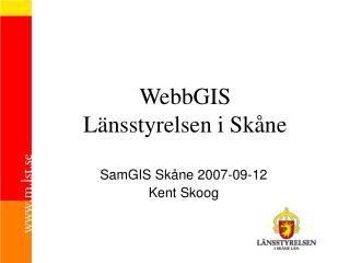 WebbGIS L nsstyrelsen i Sk ne