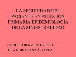 LA SEGURIDAD DEL PACIENTE EN ATENCI N PRIMARIA:EPIDEMIOLOG A DE LA SINIESTRALIDAD