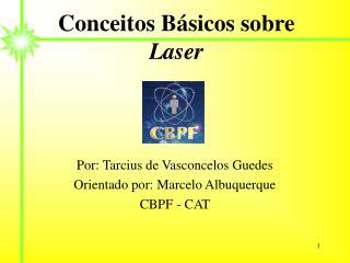 Conceitos B sicos sobre Laser