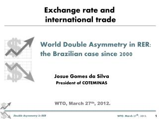 Exchange rate and   international trade     World Double Asymmetry in RER:     the Brazilian case since 2000