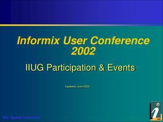 Informix User Conference 2002