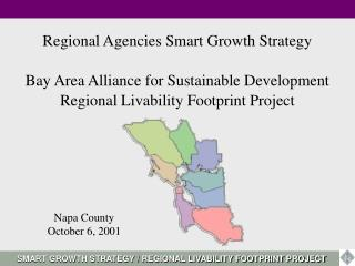 Regional Agencies Smart Growth Strategy   Bay Area Alliance for Sustainable Development  Regional Livability Footprint P