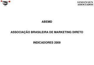 ABEMD   ASSOCIA  O BRASILEIRA DE MARKETING DIRETO   INDICADORES 2009