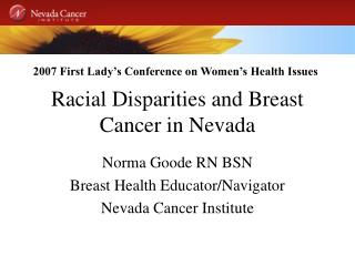 Racial Disparities  Breast Cancer in NV Speaker Norma Goode