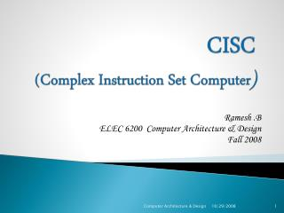 CISC Complex Instruction Set Computer