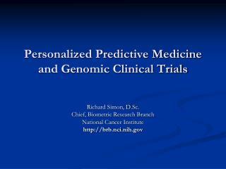 Personalized Predictive Medicine and Genomic Clinical Trials