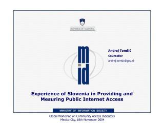 Experience of Slovenia in Providing and Mesuring Public Internet Access