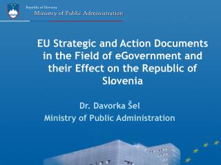 EU Strategic and Action Documents in the Field of eGovernment and their Effect on the Republic of Slovenia