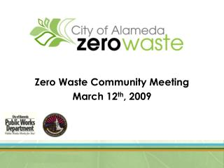 Zero Waste Community Meeting March 12th, 2009