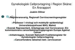 Gynekologisk Cellprovtagning i Region Sk ne: En  rsrapport