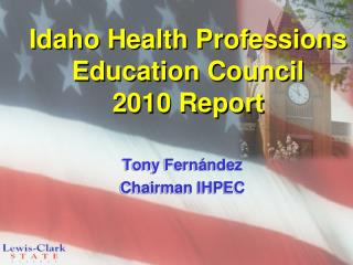 Idaho Health Professions Education Council 2010 Report