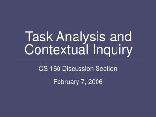 Task Analysis and Contextual Inquiry