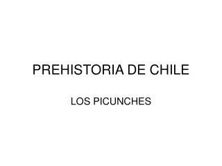 PREHISTORIA DE CHILE