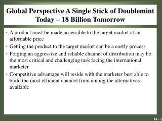 Global Perspective A Single Stick of Doublemint Today