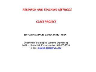LECTURER: MANUEL GARCIA-PEREZ , Ph.D.