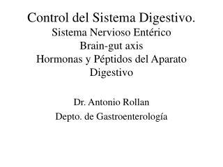 Control del Sistema Digestivo. Sistema Nervioso Ent rico  Brain-gut axis Hormonas y P ptidos del Aparato Digestivo