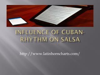 Influence Of Cuban-Rhythm On Salsa