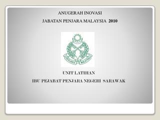 ANUGERAH INOVASI JABATAN PENJARA MALAYSIA  2010