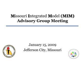 Missouri Integrated Model MIM Advisory Group Meeting