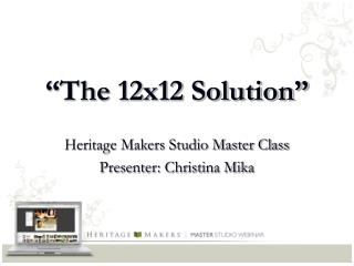 """""""The 12x12 Solution"""""""
