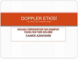 DOPPLER ETKISI YRD. DO .DR. JALE  YILMAZKAYA S NG