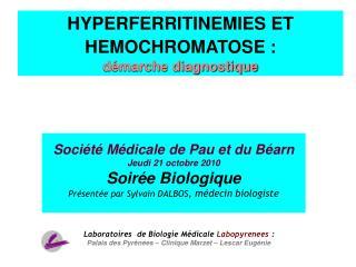 Soci t  M dicale de Pau et du B arn Jeudi 21 octobre 2010 Soir e Biologique  Pr sent e par Sylvain DALBOS, m decin biolo