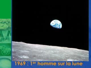 1969 : 1er homme sur la lune