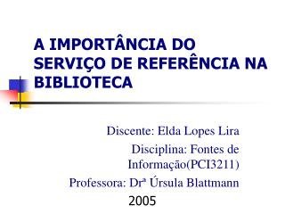 A IMPORT NCIA DO SERVI O DE REFER NCIA NA BIBLIOTECA
