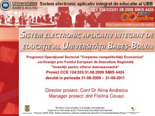 Director proiect: Conf Dr Alina Andreica Manager proiect: drd Florina Covaci