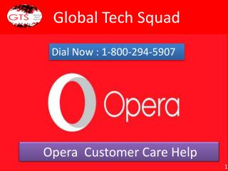 Opera Support Customer Contact Number 1-800-294-5907