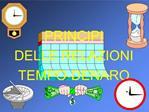 PRINCIPI DELLE RELAZIONI TEMPO-DENARO