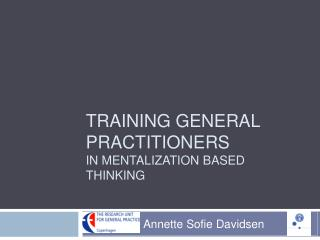 TRAINING GENERAL PRACTITIONERS  IN MENTALIZATION BASED THINKING