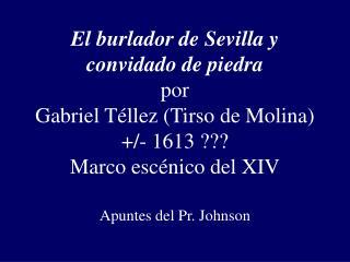 El burlador de Sevilla y convidado de piedra por Gabriel T llez Tirso de Molina