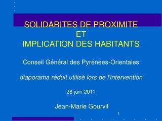 SOLIDARITES DE PROXIMITE  ET  IMPLICATION DES HABITANTS  Conseil G n ral des Pyr n es-Orientales  diaporama r duit utili