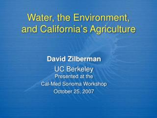 Water, the Environment,  and California s Agriculture