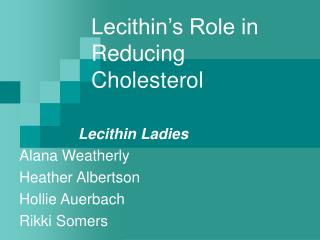 Lecithin s Role in Reducing Cholesterol