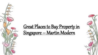 Martin Modern - Great Places to Buy Property in Singapore