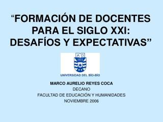 FORMACI N DE DOCENTES PARA EL SIGLO XXI: DESAF OS Y EXPECTATIVAS