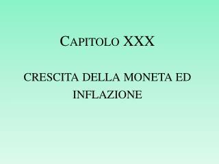 Capitolo XXX  crescita della moneta ed inflazione