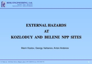 EXTERNAL HAZARDS  AT KOZLODUY  AND  BELENE  NPP  SITES