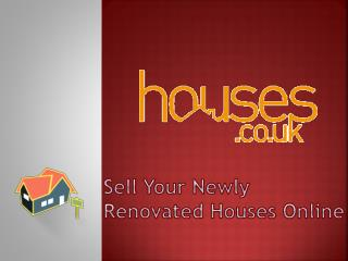 Sell Your Newly Renovated Houses Online