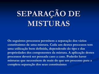 SEPARA  O DE MISTURAS